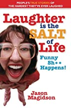 Laughter Is The Salt Of Life: People's True…