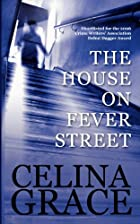 The House On Fever Street by Celina Grace