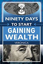 Ninety Days to Start Gaining Wealth by…