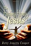 Betty Cooper: The Healing Hands of Jesus