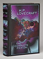The Complete Fiction by H. P. Lovecraft
