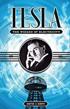 Tesla: The Wizard of Electricity by David J.…