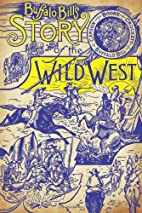 Buffalo Bill's Story of the Wild West by…