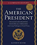 The American President: A Complete History…