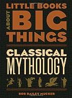 Classical Mythology (Little Books About Big…