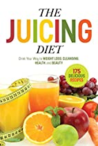 The Juicing Diet: Drink Your Way to Weight…