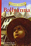Olmstead, Kathleen: Pollyanna: Retold from the Eleanor H. Porter Original (Classic Starts)