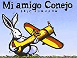 Rohmann, Eric: Mi Amigo Conejo / My Friend Rabbit (Castillo De La Lectura Preschool / Preschool Reading Castle) (Spanish Edition)