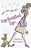 Swendson, Shanna: Enchanted, Inc.