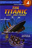 Donnelly, Judy: The Titanic: Lost...and Found : a Step 3 Book/Grades 2-3 (Step Into Reading)