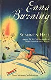 Hale, Shannon: Enna Burning