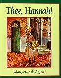 De Angeli, Marguerite: Thee, Hannah!
