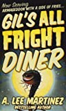 Martinez, A. Lee: Gil's All Fright Diner