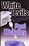 McAuley, Paul J.: White Devils