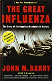 Barry, John M.: The Great Influenza: The Story of the Deadliest Pandemic in History