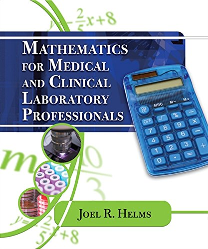 mathematics-for-medical-and-clinical-laboratory-professionals-medical-lab-technician-solutions-to-enhance-your-courses