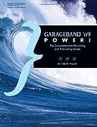 GarageBand '09 Power! by Todd M Howard