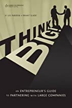 Think BIG! An Entrepreneur's Guide to…