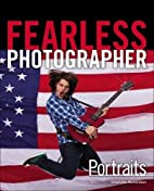 Fearless photographer : portraits by…