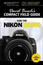 David Busch's Compact Field Guide for…