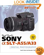 David Busch's Sony Alpha SLT-A55/A33 Guide to Digital Photography (David Busch's Digital Photography Guides)