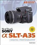 David Busch's Sony Alpha SLT-A35 Guide…