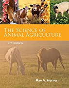 Science of Animal Agriculture by Ray V…