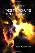 The Making of Yesterday's Enterprise by Eric…