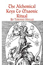 The Alchemical Keys To Masonic Ritual by…