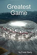 Greatest Game by Frank Barry