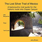 Brown, Jerry: The Lost Silver Trail of Mexico
