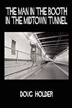 The Man in the booth in the midtown tunnel…