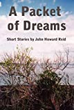 Reid, John Howard: A Packet of Dreams
