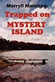 Reid, John Howard: Merryll Manning: Trapped on Mystery Island
