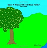 Meyer, John: Does A Mustard Seed Have Faith? UP's Story