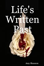Life's Written Past by Amy Shannon