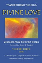 Divine Love - Transforming the Soul Vol.I by…