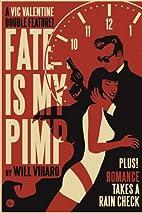 Fate Is My Pimp/Romance Takes A Rain Check…