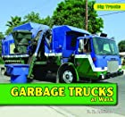 Garbage Trucks at Work (Big Trucks) by D. R.…