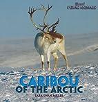 Caribou of the Arctic (Brrr! Polar Animals)…