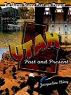 Utah: Past and Present (The United States:…