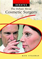 The Debate about Cosmetic Surgery (Ethical…