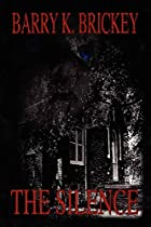 The Silence by Barry K Brickey