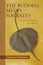 THE BUDDHA MEETS SOCRATES: A PHILOSOPHICAL…