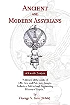 Ancient and Modern Assyrians by George V.…