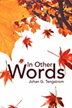 In Other Words by Johan G. Tengstrom