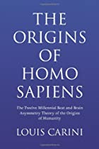 The Origins of Homo Sapiens by Louis Carini