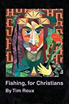 Fishing, for Christians by Tim Roux