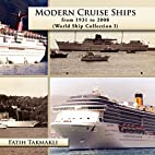 Modern cruise ships from 1931 to 2008 :…