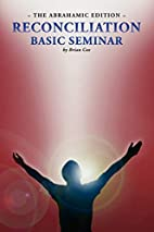 Reconciliation Basic Seminar: The Abrahamic…